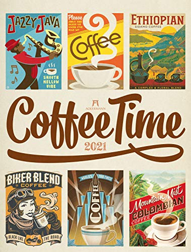 Coffee Time Kalender 2021, Wandkalender im Hochformat (50x66 cm) - Kaffee-Plakate im Retrostil, Illustrationen und Plakatmalerei, Kunstkalender