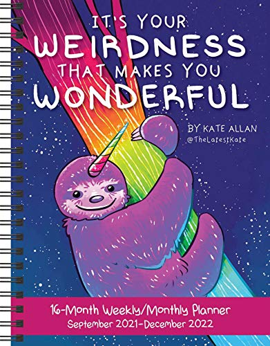 It's Your Weirdness That Makes You Wonderful 16-Month 2021-2022 Monthly/Weekly Planner Calendar