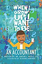 When I Grow Up I Want To Be... An Accountant