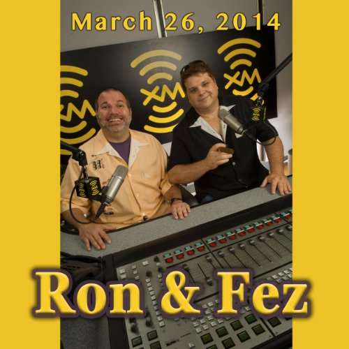 Ron & Fez, Jeff Dunham, Rachel Lichtman, and Tommy Boyce, March 26, 2014 audiobook cover art