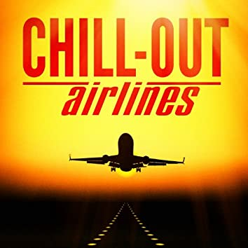 Chill-Out Airlines (Lounge Music to Help You Take Off)