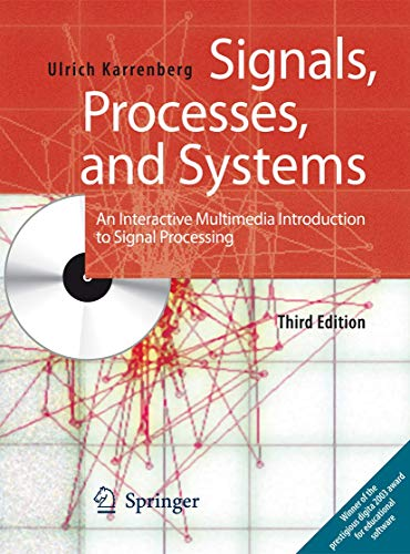 Compare Textbook Prices for Signals, Processes, and Systems: An Interactive Multimedia Introduction to Signal Processing 3rd ed. 2013 Edition ISBN 9783642380525 by Karrenberg, Ulrich