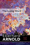 """The Living Word: Inner Land €"""" A Guide into the Heart of the Gospel, Volume 5 (Eberhard Arnold Centennial Editions)"""