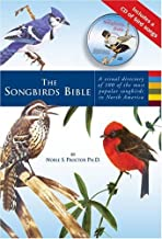 The Songbirds Bible: A Visual Directory of 100 of the Most Popular Songbirds in North America