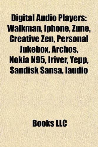 Digital Audio Players: Walkman, Palm, iPhone, Nexus One, Zune, Nokia N900, Creative Zen, Digital Audio Player, Nokia N95, Iriver
