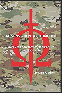 From Insertion to Extraction: Advanced Milsim CQB Tactics, Techniques and Procedures (Modern MILSIM)