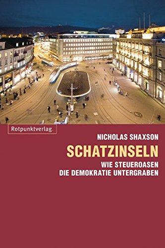 Schatzinseln: Wie Steueroasen die Demokratie untergraben
