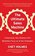 The Ultimate Sales Machine: Turbocharge Your Business with Relentless Focus on 12 Key Strategies