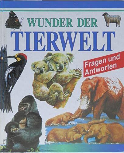 1001 Wunder der Tierwelt. Fragen und Antworten
