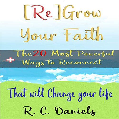 『[Re]Grow Your Faith + The 20 Most Powerful Ways to Reconnect That Will Change Your Life』のカバーアート