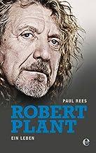 Robert Plant: Ein Leben