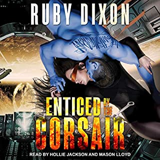 Enticed by the Corsair     Corsairs, Book 3              Written by:                                                                                                                                 Ruby Dixon                               Narrated by:                                                                                                                                 Hollie Jackson,                                                                                        Mason Lloyd                      Length: 4 hrs and 17 mins     2 ratings     Overall 5.0