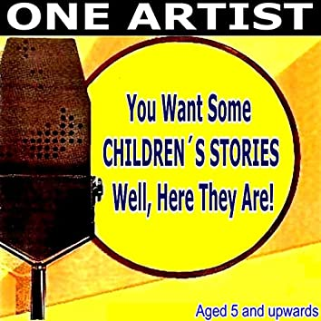 You Want Children's Stories Well, Here They Come