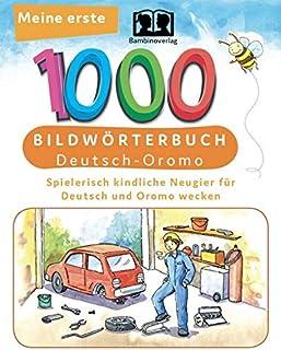 Interkultura Meine ersten 1000 Wörter Bildwörterbuch Deutsch-Oromo: Bildwörterbuch für Deutsch als Fremdsprache und Oromo-...