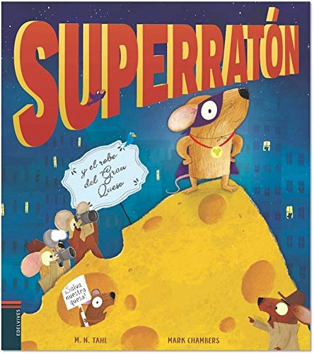 Superratón y el robo del Gran Queso (Álbumes ilustrados)
