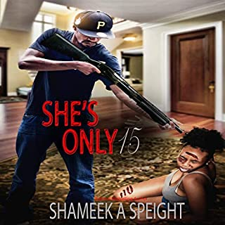 She's Only 15                   By:                                                                                                                                 Shameek Speight                               Narrated by:                                                                                                                                 Cee Scott                      Length: 2 hrs and 2 mins     16 ratings     Overall 4.2