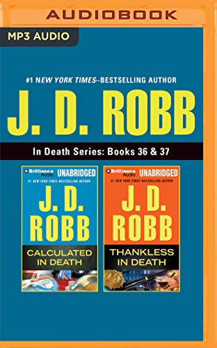 J. D. Robb – In Death Series: Books 36 & 37: Calculated In Death & Thankless In Death
