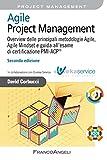 Agile Project Management. Overview delle principali metodologie Agile, Agile Mindset e guida all'esame di certificazione PMI-ACP