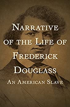 Narrative of the Life of Frederick Douglass: An American Slave by [Frederick Douglass]