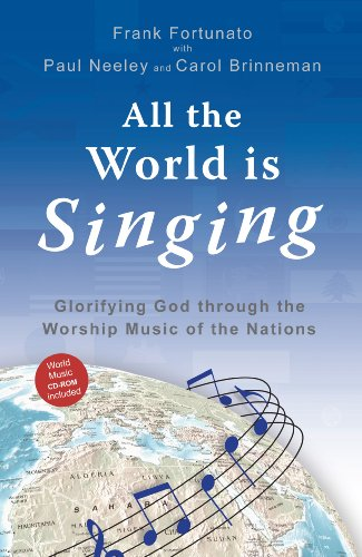 All the World is Singing: Glorifying God through the Worship Music of the Nations