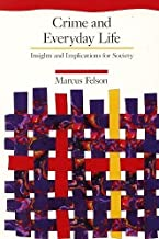 Crime and Everyday Life: Insights and Implications for Society (The Pine Forge Press Social Science Library)