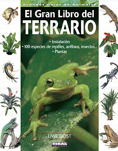 El Gran Libro Del Terrario (Grandes Guías De Animales)