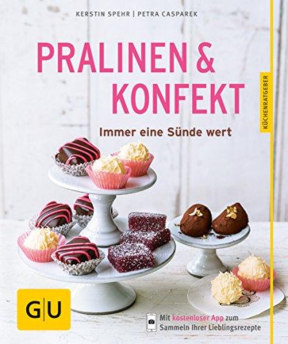 Pralinen & Konfekt: Immer eine Sünde wert (GU KüchenRatgeber)