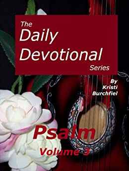 The Daily Devotional Series: Psalm, volume 3 by [Kristi Burchfiel]