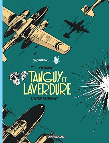 Les aventures de Tanguy et Laverdure - Intégrales - Tome 8 - Retour au Sarrakat