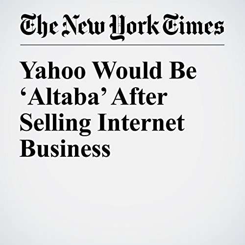 Yahoo Would Be 'Altaba' After Selling Internet Business copertina
