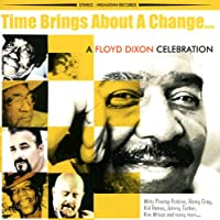 Time Brings About a Change: Floyd Dixon Celebratio