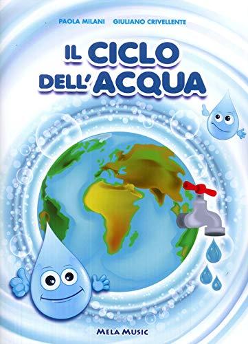 Il ciclo dell'acqua. Con CD-Audio