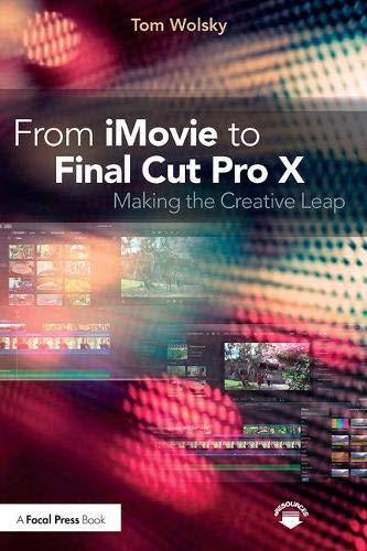 Wolsky, T: From iMovie to Final Cut Pro X