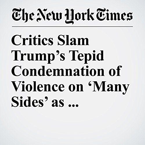 Critics Slam Trump's Tepid Condemnation of Violence on 'Many Sides' as Insufficient copertina