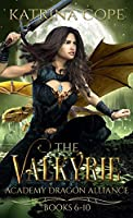Valkyrie Academy Dragon Alliance: Collection Books 6-10 (Valkyrie Academy Dragon Alliance Collection)