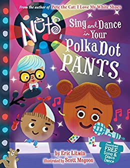 The Nuts: Sing and Dance in Your Polka-Dot Pants by [Eric Litwin, Scott Magoon]