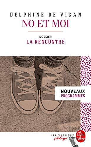 No et moi (Edition pédagogique): Dossier thématique : La Rencontre (Classiques Pédago)