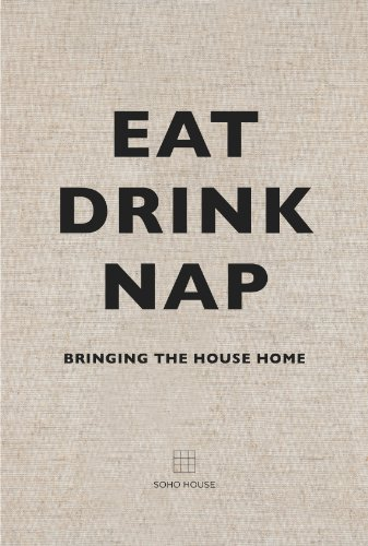 Eat, Drink, Nap: Bringing the House Home