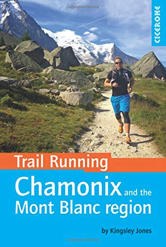 Jones, K: Trail Running - Chamonix and the Mont Blanc region (Cicerone Trail Running)