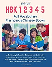 HSK 1 2 3 4 5 Full Vocabulary Flashcards Chinese Books: A Quick way to Practice Complete words list with Pinyin and English translation. Easy to ... for New Chinese Proficiency Real Tests Prep.