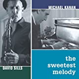 "CD cover: ""The Sweetest Melody"" by Michael Kanan"