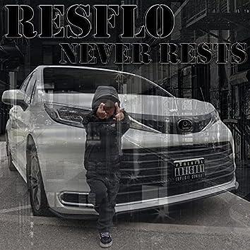 RESFLO NEVER RESTS