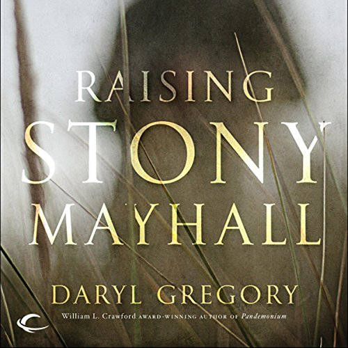 Raising Stony Mayhall Audiobook By Daryl Gregory cover art