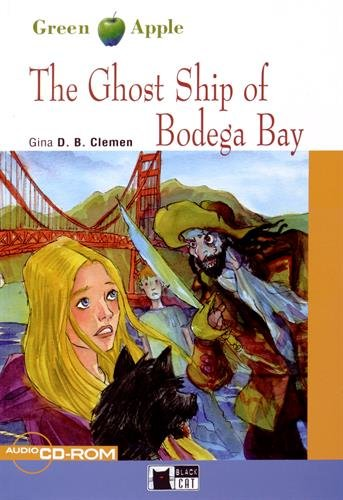 The ghost ship of Bodega bay. Con CD Audio (Green apple)