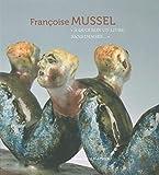 Françoise mussel,a quoi bon un livre sans images - catalogue de l'expo...