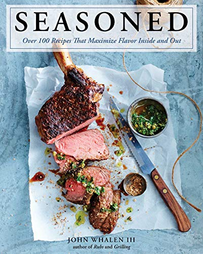 Seasoned: Over 100 Recipes That Maximize Flavor