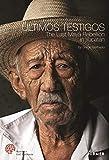 Últimos Testigos. Die letzte Rebellion der Maya in Yucatán: The Last Maya Rebellion in Yucatàn - Christine Kron