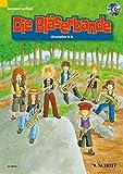 Die Bläserbande: Schule für den Klassen- und Gruppenunterricht mit Holz- und Blechbläsern. Bläser. Ausgabe mit CD.
