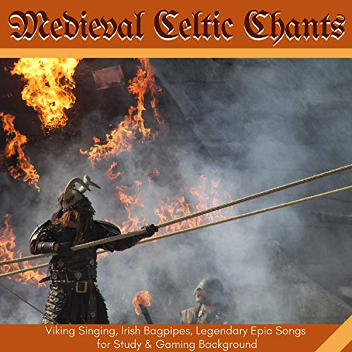 Medieval Celtic Chants - Viking Singing, Irish Bagpipes, Legendary Epic Songs for Study & Gaming Background