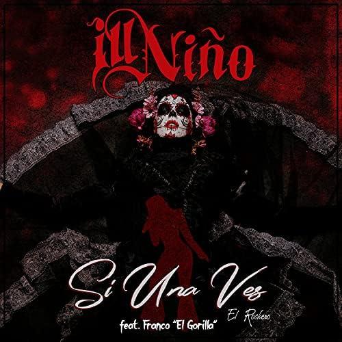 """Ill Niño & Franco """"El Gorilla"""""""